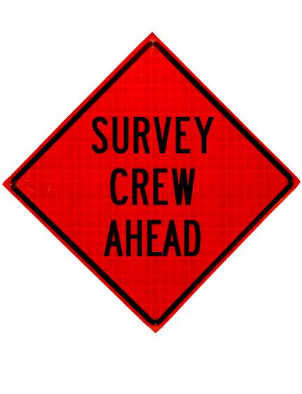 Survey Crew Ahead Sign - 48