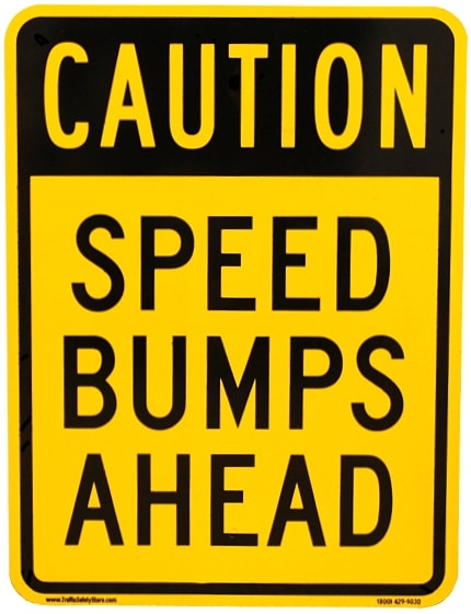 """""""Caution Speed Bumps Ahead"""" Sign"""